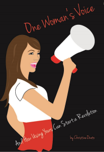 One Woman's Voice And How Using Yours Can Start a Revolution